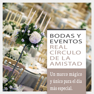 Bodas y eventos Real Círculo de la Amistad